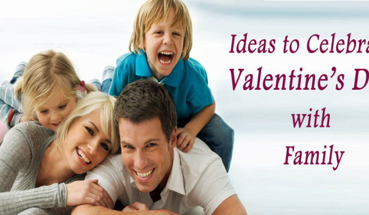Celebrate Valentine's Day with Family